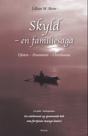 Lillian W. Skow: Skyld - en familiesaga