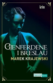 Marek Krajewski: Gjenferdene i Breslau