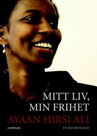 Ayaan Hirsi Ali: Mitt liv, min frihet