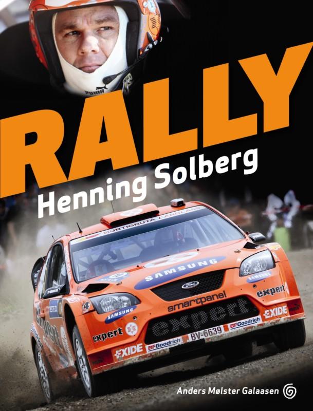 Anders Mølster Galaasen: Rally - et portrett av Henning Solberg