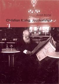 Arvid Bryne: Christian Krohg. Journalisten