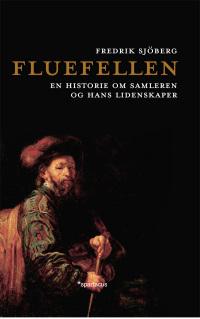 Fredrik Sjöberg: Fluefellen