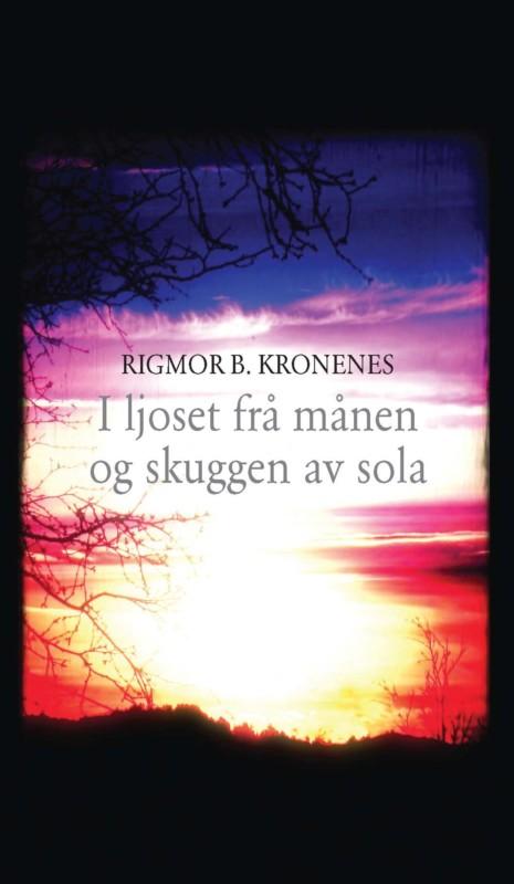 Rigmor Berre Kronenes: I ljoset frå månen og skuggen av sola