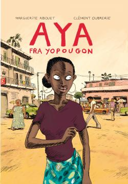 Marguerite Abouet/Clément Oubrerie: Aya fra Yopougon