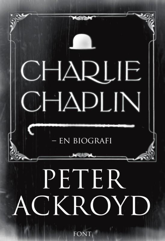 Charlie Chaplin - en biografi av Peter Ackroyd