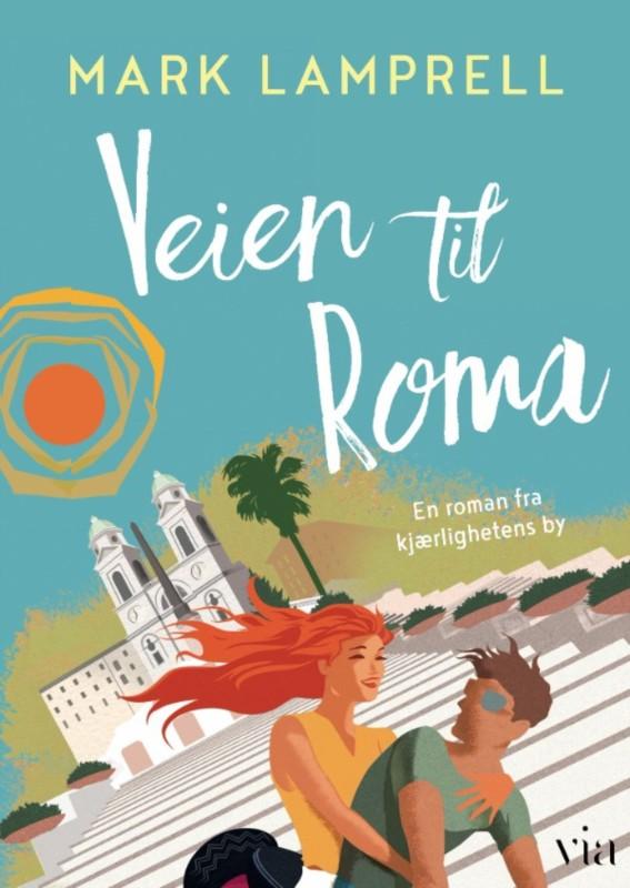 Veien til Roma av Mark Lamprell - sommerens sjarmbombe!