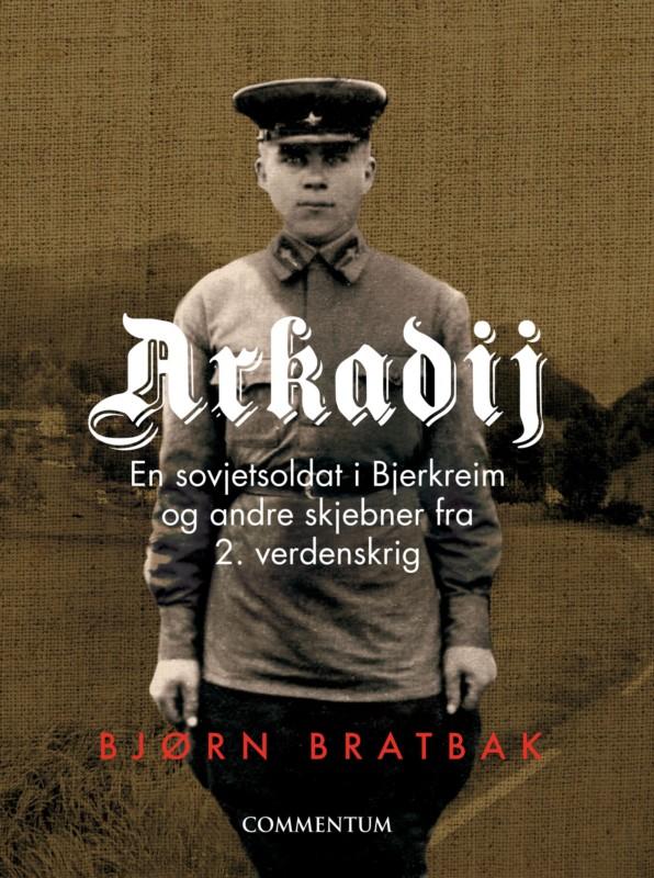 Arkadij. Sovjetsoldaten i Bjerkreim