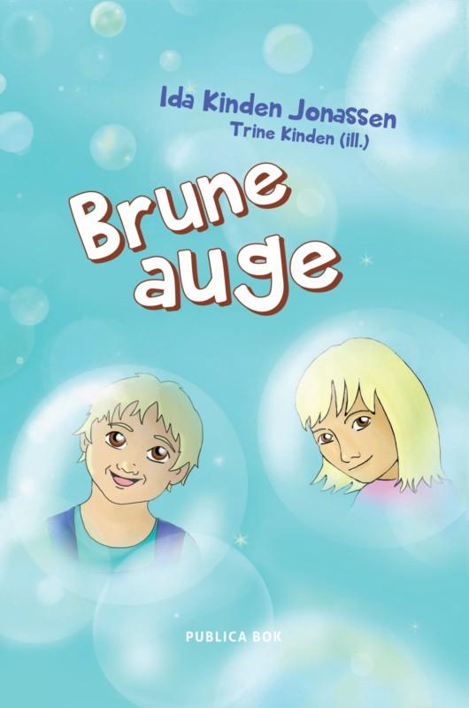 IDA KINDEN JONASSEN: BRUNE AUGE