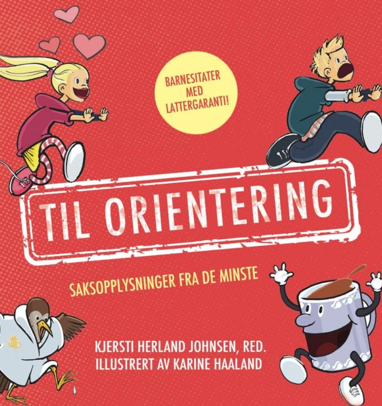 TIL ORIENTERING - morsomme barnesitater, illustrert av Karine Haaland