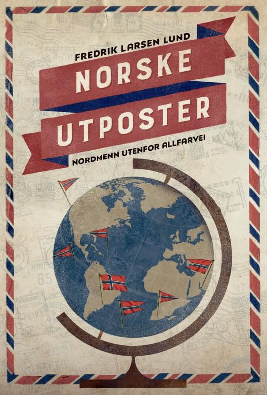 Norske utposter i «alle» land