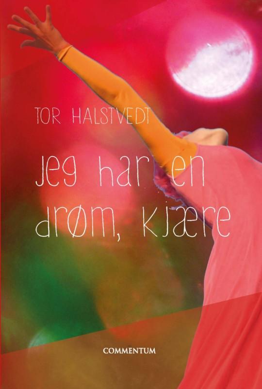 Forfatteren Tor Halstvedt  debuterer med diktsamlingen Jeg har en drøm, kjære