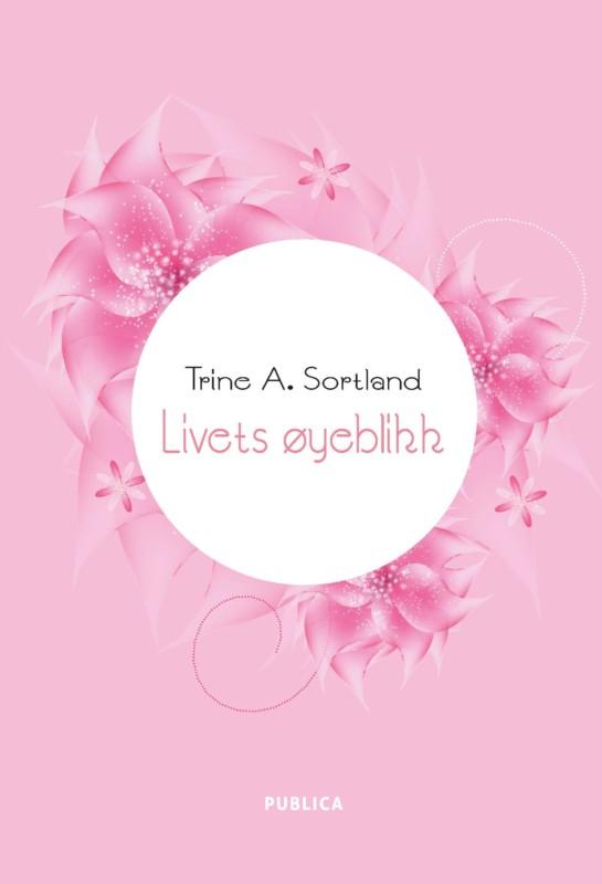 Trine Alvsvåg Sortland er nå aktuell med boken Livets øyeblikk
