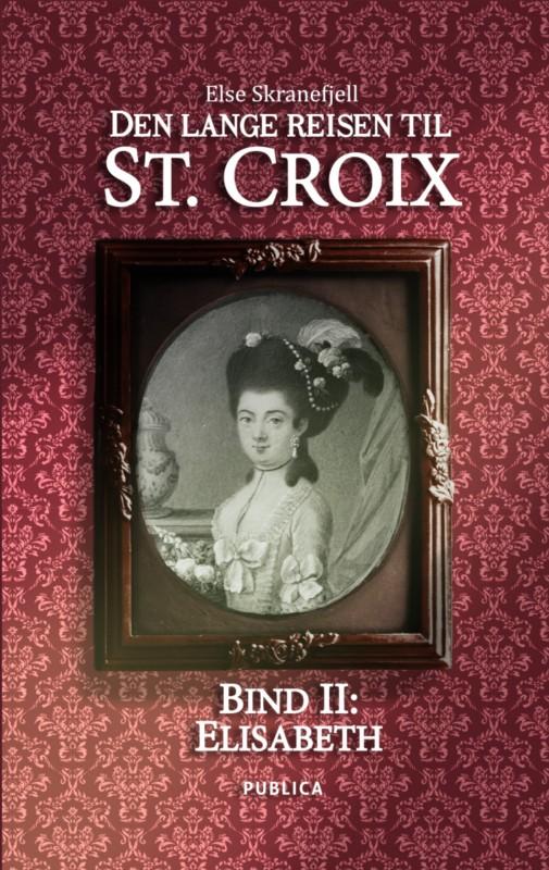 Den lange reisen til St. Croix - Bind II - Elisabeth