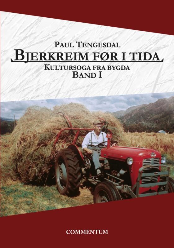 Bjerkreim før i tida. Kultursoga fra bygda. Bind I.